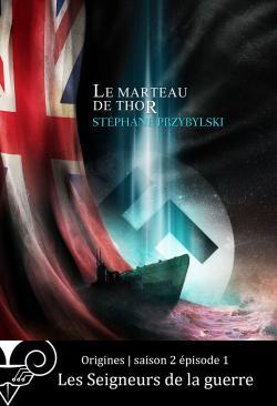 Origines S02E01 : Les Seigneurs de la guerre de Stéphane PRZYBYLSKI