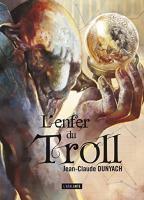 L'Enfer du troll de Jean-Claude DUNYACH (La Dentelle du Cygne)