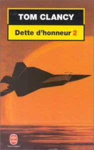 Dette d'honneur, tome 2 de Tom CLANCY (Livre de poche Thrillers)