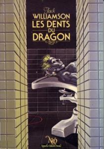 Les Dents du dragon de Jack WILLIAMSON (NeO (Fantastique / SF / Aventure))