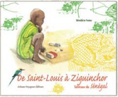 De saint-Louis à Ziguinchor, tableaux du Sénégal