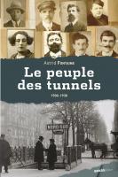 Le Peuple des tunnels (1900-1930)