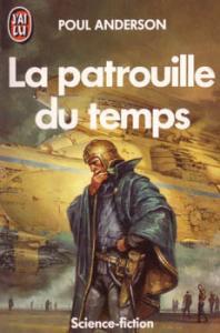 La Patrouille du temps de Poul ANDERSON, Bruno MARTIN, Michel DEUTSCH, Roger DURAND (J'ai Lu SF)