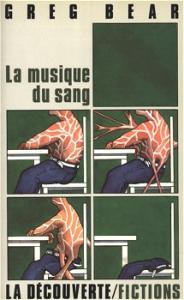 La Musique du sang de Greg BEAR (Fictions)