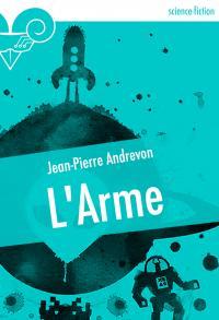 L'Arme de Jean-Pierre ANDREVON