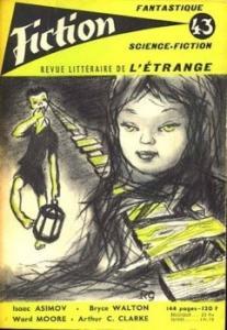 Fiction n° 43 de Ward MOORE, Stefan WUL, Bryce WALTON, Arthur Charles CLARKE, G.C. EDMONDSON, Michel LACRE, Isaac ASIMOV (Fiction)