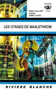 Les Otages de Maalsthrom de Rémy GALLART (Rivière Blanche)