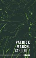 Cthulhu ! de Patrick MARCEL (Hélios)