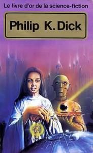 Le Livre d'Or de la science-fiction : Philip K. Dick de Philip K. DICK, Marcel THAON (Livre d'or de la SF)