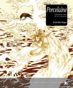 Porcelaine - Légende du tigre et de la tisseuse de Estelle  FAYE (La Bibliothèque voltaïque)