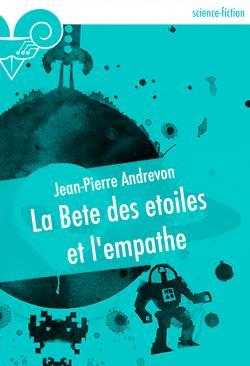 La Bête des étoiles et l'empathe de Jean-Pierre ANDREVON