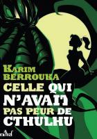 Celle qui n'avait pas peur de Cthulhu de Karim BERROUKA (Les Trois Souhaits)
