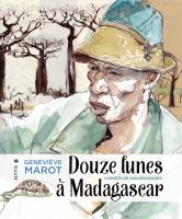 Douze lunes à Madagascar