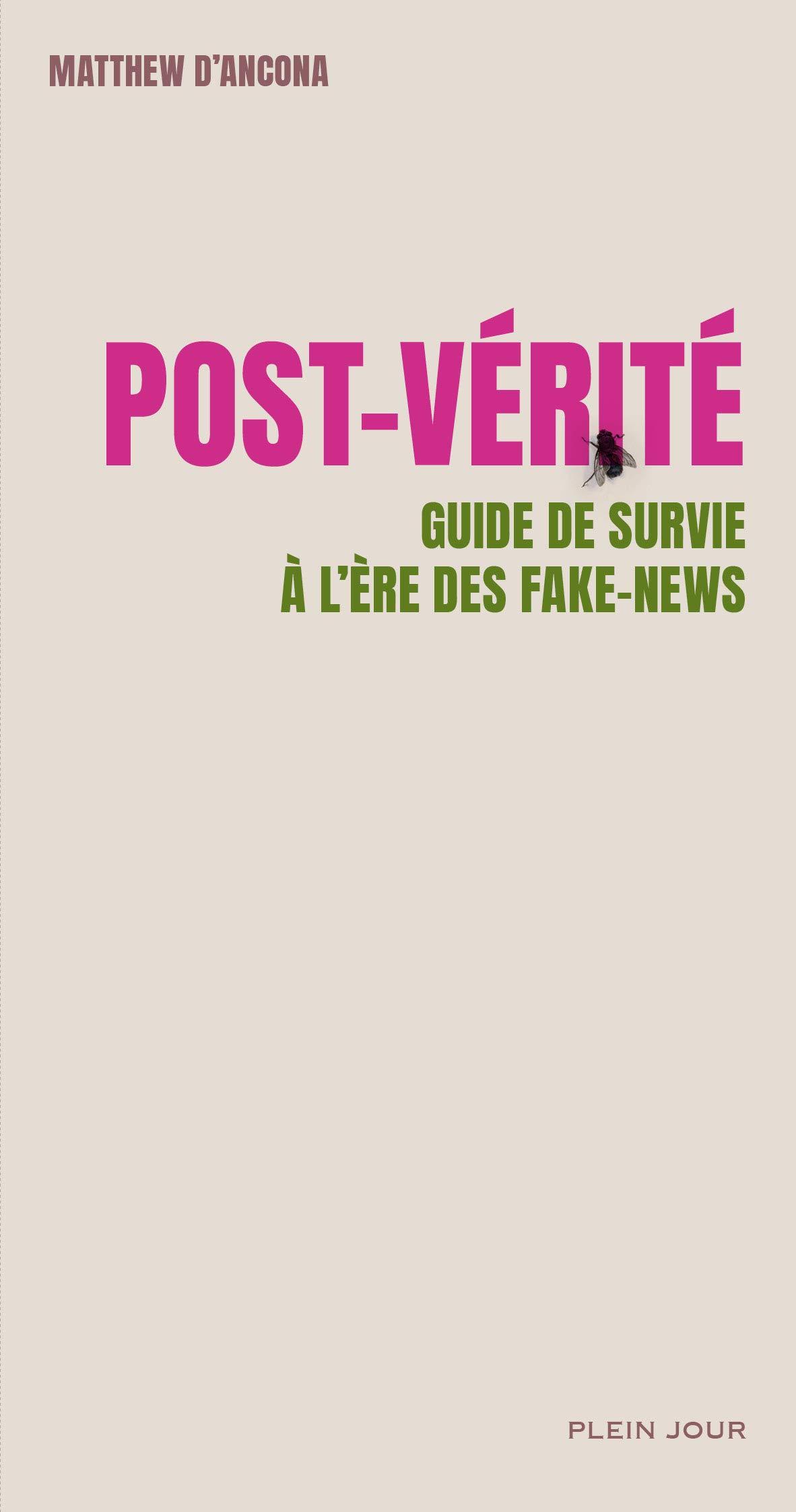 Post-vérité - Guide de survie à l'ère des fake news