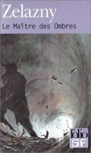 Le Maître des ombres de Roger ZELAZNY (Folio SF)