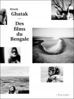 Ritwik Ghatak des films du bengale