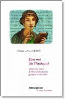 Elles ont fait l'Antiquité Vingt-cinq scènes de vie d'intellectuelles grecques et romaines