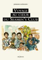 Voyage au cœur du Seamen's Club