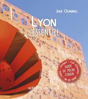 Lyon, l'essentiel