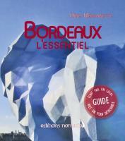 Bordeaux, l'essentiel