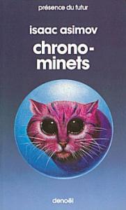 Chrono-minets de Isaac ASIMOV, James McCREIGH (Présence du futur)