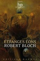 Étranges Éons de Robert  BLOCH (MNÉMOS)