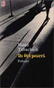 Un été pourri de Maud TABACHNIK (J'ai Lu Policier)