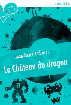 Le Château du dragon de Jean-Pierre ANDREVON
