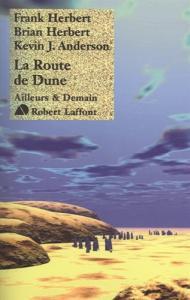 La Route de Dune de Kevin J. ANDERSON, Brian HERBERT, Frank HERBERT (Ailleurs et demain)