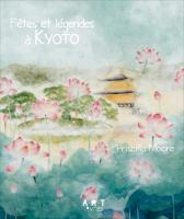 Fêtes et légendes à Kyoto