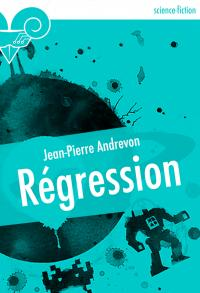 Régression de Jean-Pierre ANDREVON