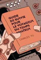 Guide de survie pour le voyageur du temps amateur