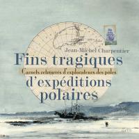 Fins tragiques d'expéditions polaires
