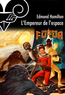 L'Empereur de l'espace de Edmond HAMILTON