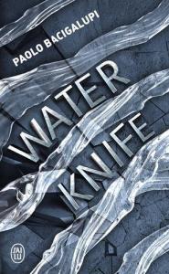 Water Knife de Paolo BACIGALUPI (J'ai Lu)