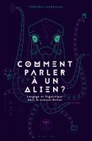 Comment parler à un alien ? de Frédéric LANDRAGIN (Parallaxe)