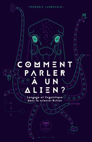 Comment parler à un alien ?