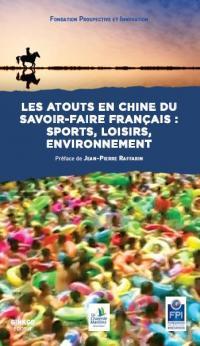 Les atouts en Chine du savoir-faire français : sports, loisirs, environnement