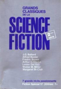 Fiction spécial n° 17 : Grands classiques de la science-fiction (2ème série) de Walter Michael MILLER, James Graham BALLARD, Arthur Charles CLARKE, Margaret SAINT-CLAIR, Lester DEL REY, Fredric BROWN, Alfred BESTER (Fiction Spécial)