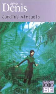 Jardins virtuels de Sylvie DENIS (Folio SF)