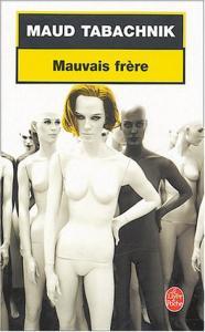 Mauvais Frère de Maud TABACHNIK (Livre de poche Policier)