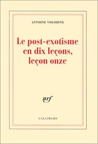 Le post-exotisme en dix lecons, leçon onze