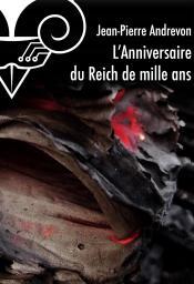 L'Anniversaire du Reich de mille ans de Jean-Pierre ANDREVON