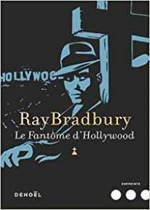 Le fantôme d'Hollywood de Ray BRADBURY (Empreinte)