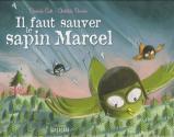 Il faut sauver le sapin Marcel de Davide CALI &  Clotilde PERRIN