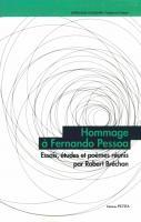 Hommage à Fernando Pessoa. Essais, études et poèmes réunis par Robert Bréchon