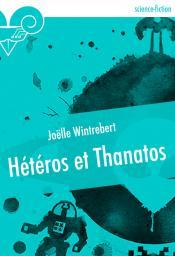 Hétéros et Thanatos de Joëlle WINTREBERT