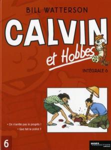 Calvin et Hobbes Intégrale, Tome 6 : Que fait la police ? ; On n'arrête pas le progrès ! de Bill WATTERSON (INTEGRALE)
