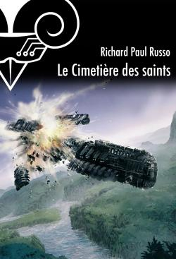 Le Cimetière des Saints de Richard Paul RUSSO