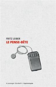 Le Pense-bête de Fritz LEIBER (Dyschroniques)
